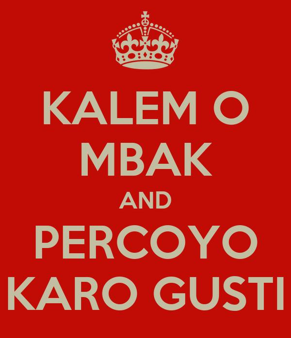 KALEM O MBAK AND PERCOYO KARO GUSTI