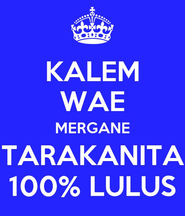 KALEM WAE MERGANE TARAKANITA 100% LULUS