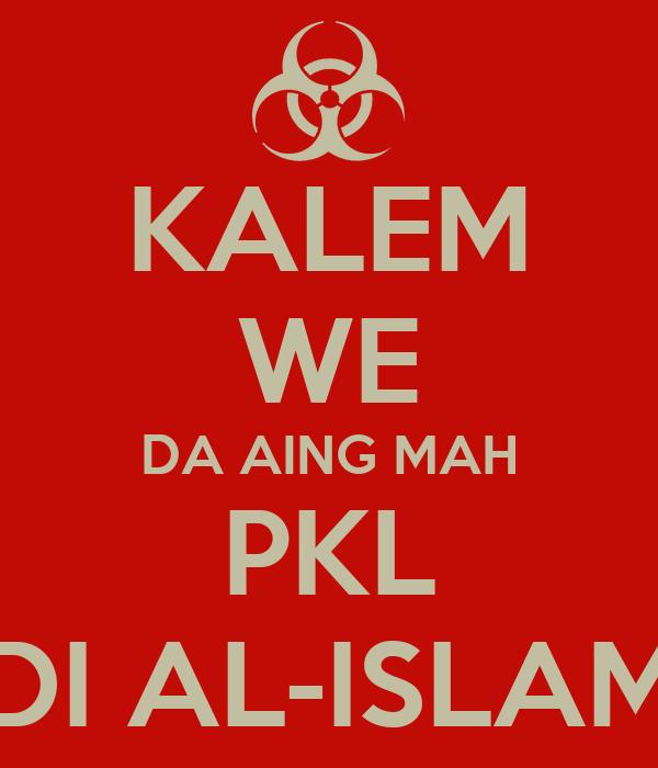 KALEM WE DA AING MAH PKL DI AL-ISLAM