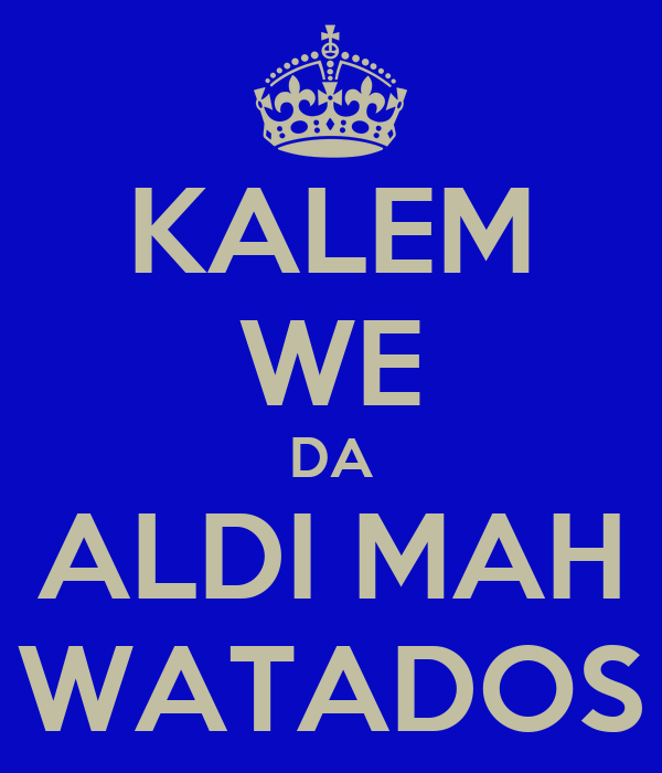 KALEM WE DA ALDI MAH WATADOS