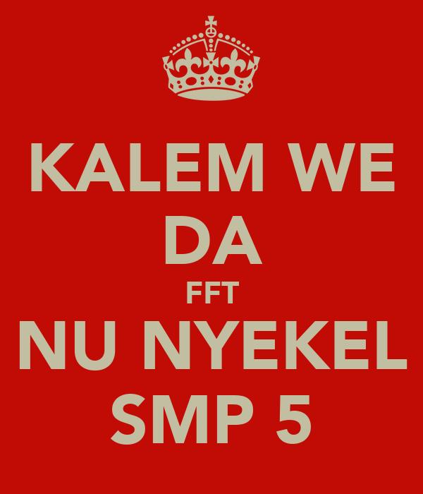 KALEM WE DA FFT NU NYEKEL SMP 5