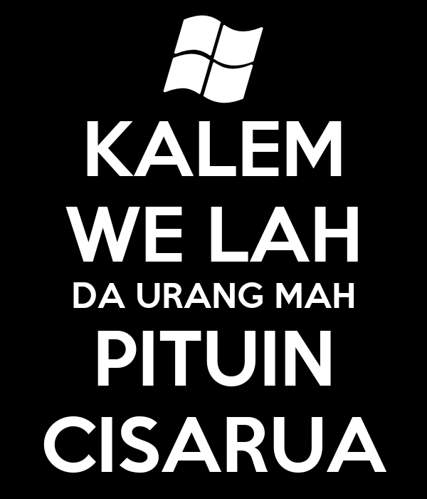 KALEM WE LAH DA URANG MAH PITUIN CISARUA