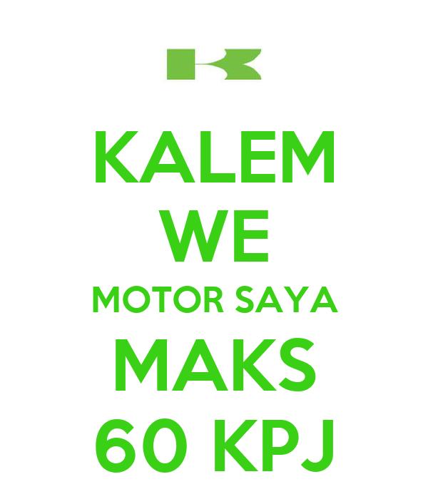 KALEM WE MOTOR SAYA MAKS 60 KPJ