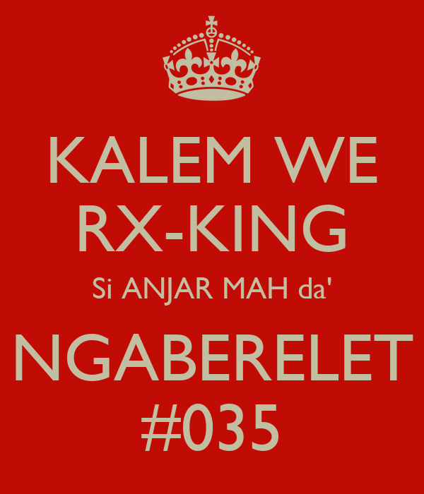KALEM WE RX-KING Si ANJAR MAH da' NGABERELET #035