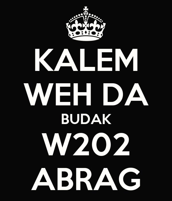 KALEM WEH DA BUDAK W202 ABRAG