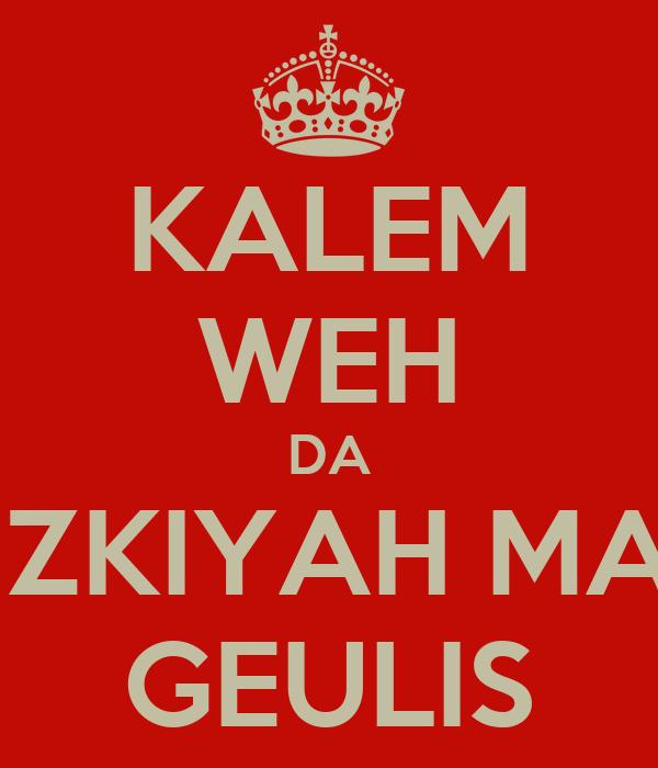 KALEM WEH DA RIZKIYAH MAH GEULIS