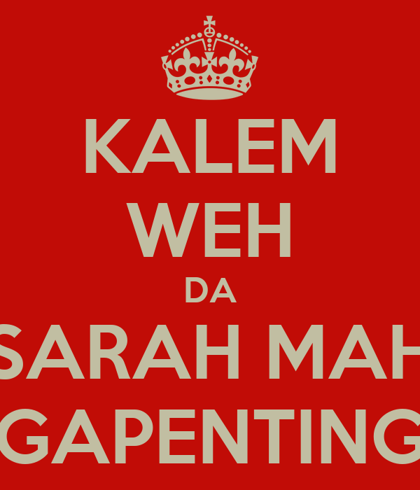KALEM WEH DA SARAH MAH GAPENTING