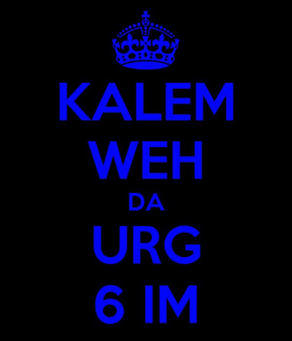 KALEM WEH DA URG 6 IM