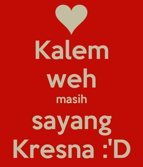 Kalem weh masih sayang Kresna :'D