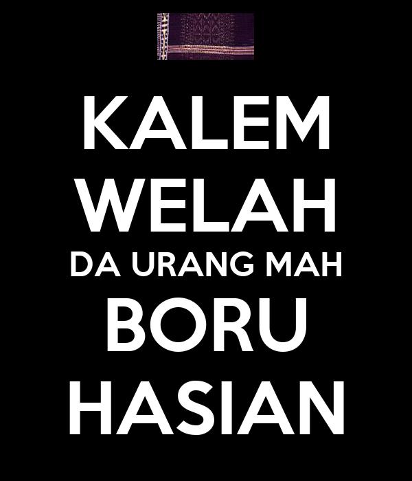 KALEM WELAH DA URANG MAH BORU HASIAN