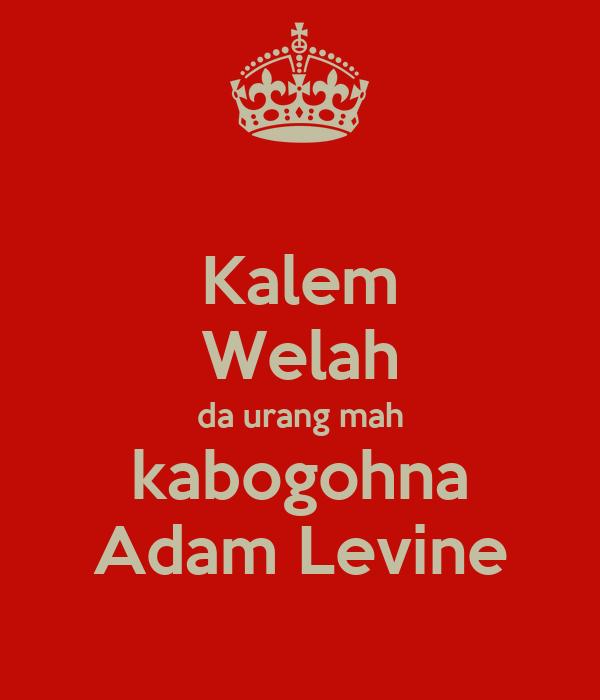 Kalem Welah da urang mah kabogohna Adam Levine
