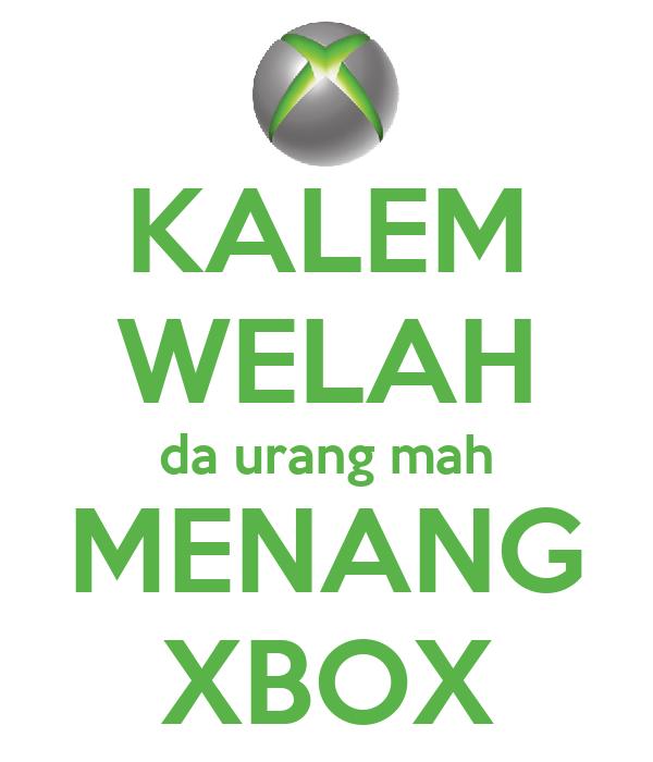 KALEM WELAH da urang mah MENANG XBOX