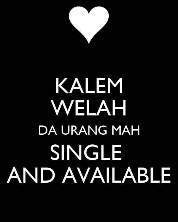 KALEM WELAH DA URANG MAH SINGLE  AND AVAILABLE