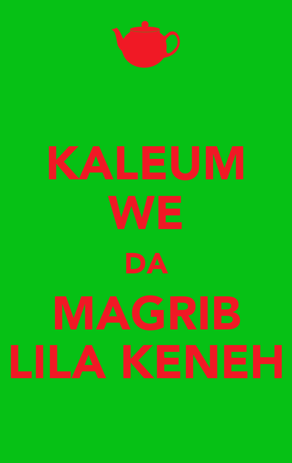 KALEUM WE DA MAGRIB LILA KENEH
