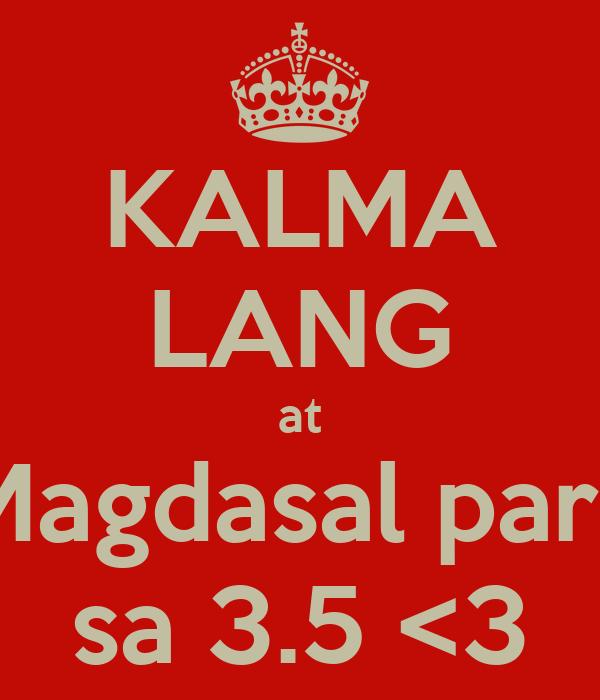 KALMA LANG at Magdasal para sa 3.5 <3