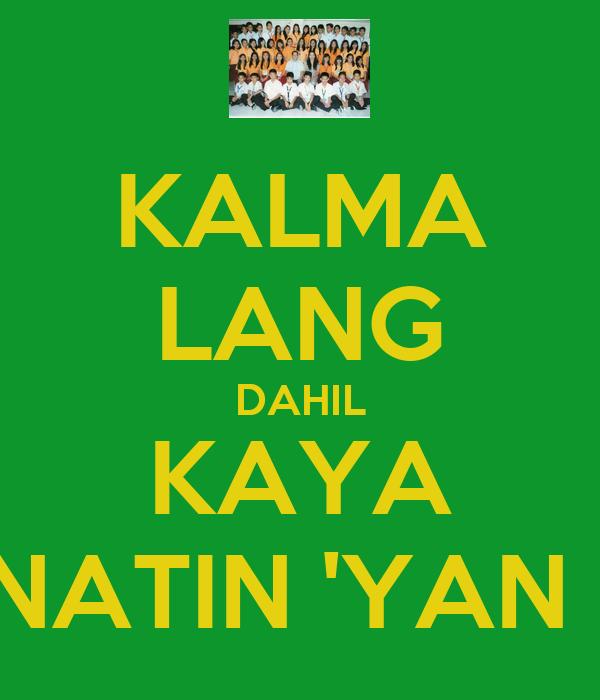 KALMA LANG DAHIL KAYA NATIN 'YAN !