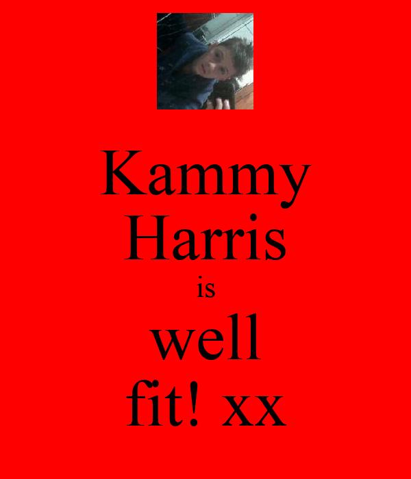 Kammy Harris is well fit! xx