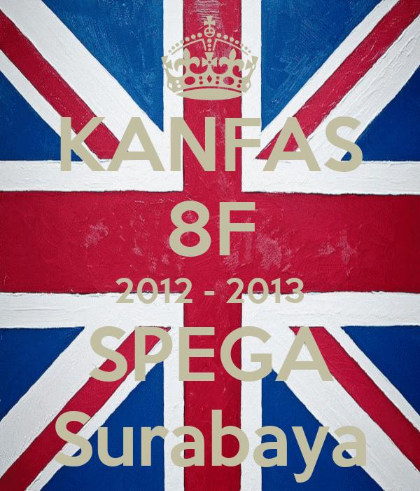 KANFAS 8F 2012 - 2013 SPEGA Surabaya