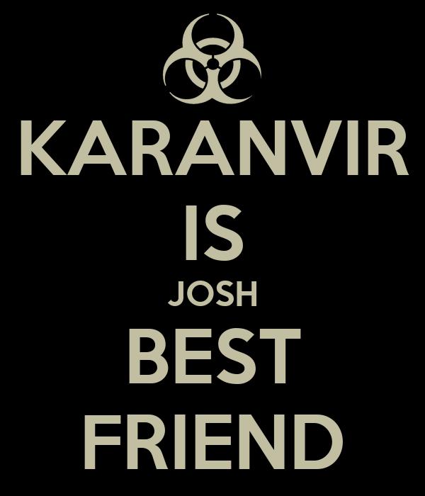 KARANVIR IS JOSH BEST FRIEND