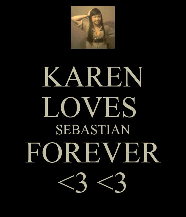 KAREN LOVES  SEBASTIAN FOREVER <3 <3