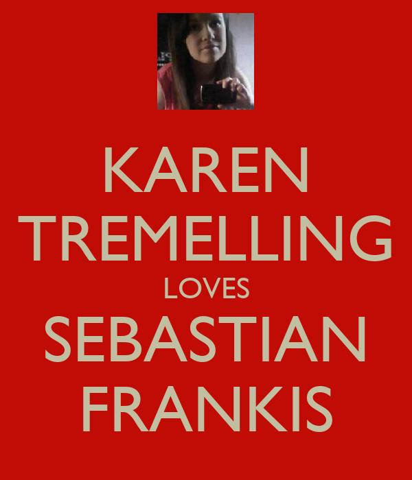 KAREN TREMELLING LOVES SEBASTIAN FRANKIS