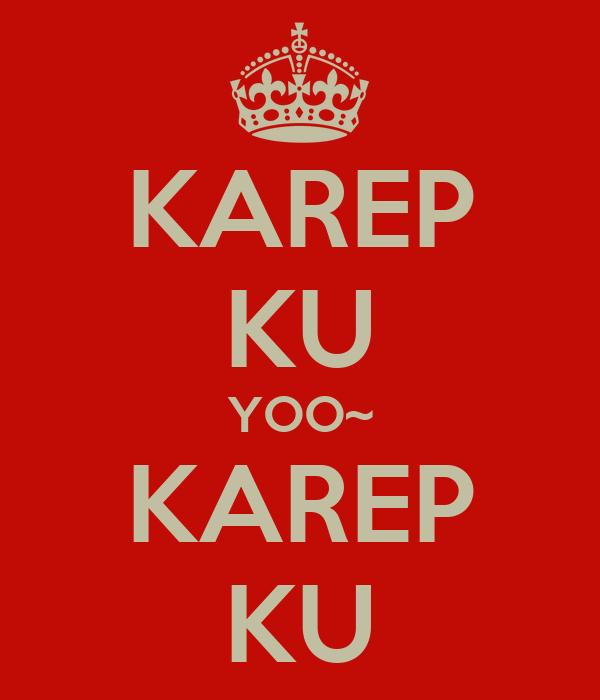 KAREP KU YOO~ KAREP KU
