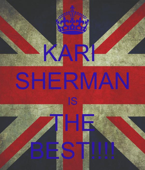 KARI  SHERMAN IS THE BEST!!!!