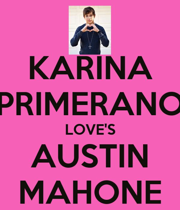 KARINA PRIMERANO LOVE'S AUSTIN MAHONE