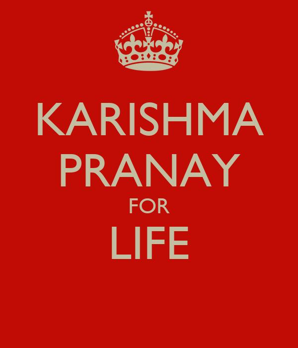 KARISHMA PRANAY FOR LIFE