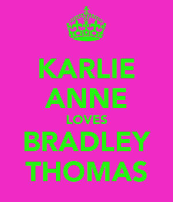 KARLIE ANNE LOVES BRADLEY THOMAS