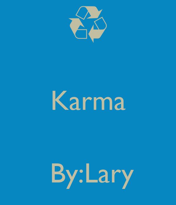 Karma    By:Lary