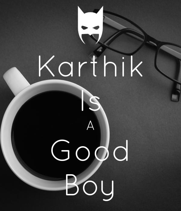 Karthik Is A Good Boy