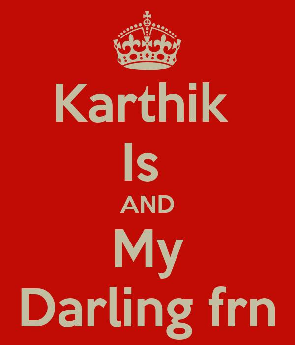 Karthik  Is  AND My Darling frn