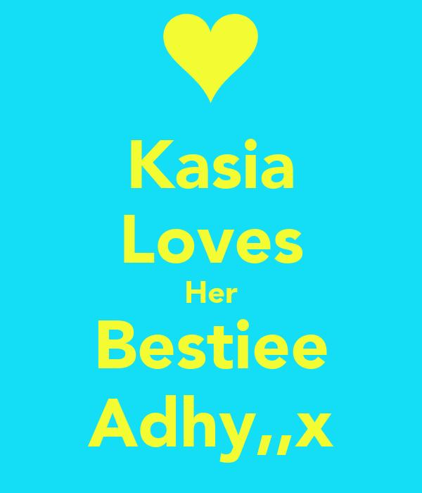 Kasia Loves Her Bestiee Adhy,,x