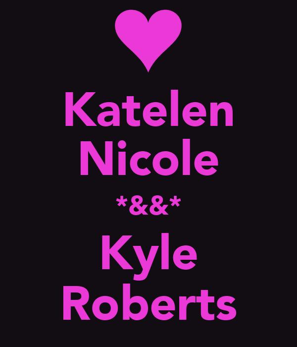 Katelen Nicole *&&* Kyle Roberts
