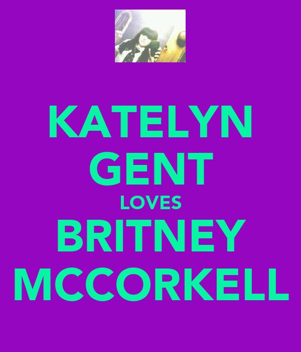 KATELYN GENT LOVES BRITNEY MCCORKELL