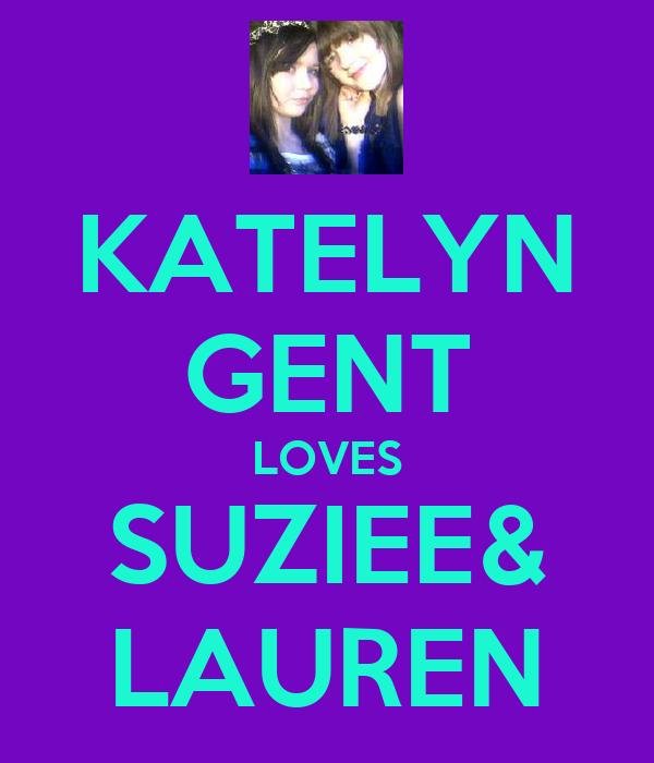 KATELYN GENT LOVES SUZIEE& LAUREN