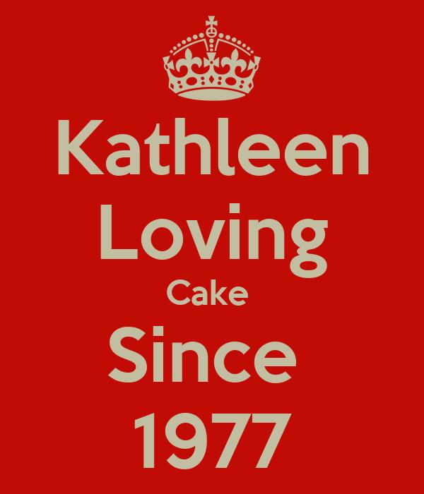 Kathleen Loving Cake  Since  1977