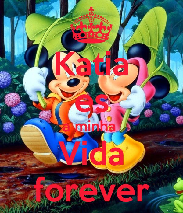 Katia es a minha  Vida forever