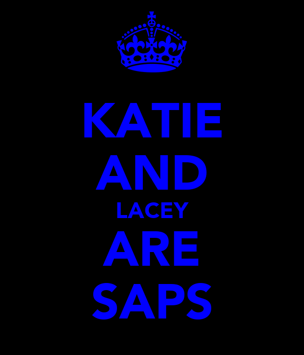 KATIE AND LACEY ARE SAPS