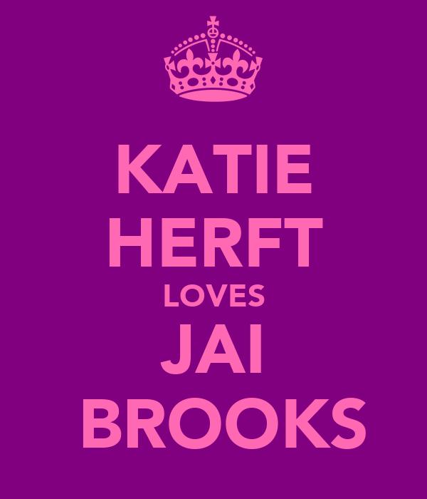 KATIE HERFT LOVES JAI  BROOKS