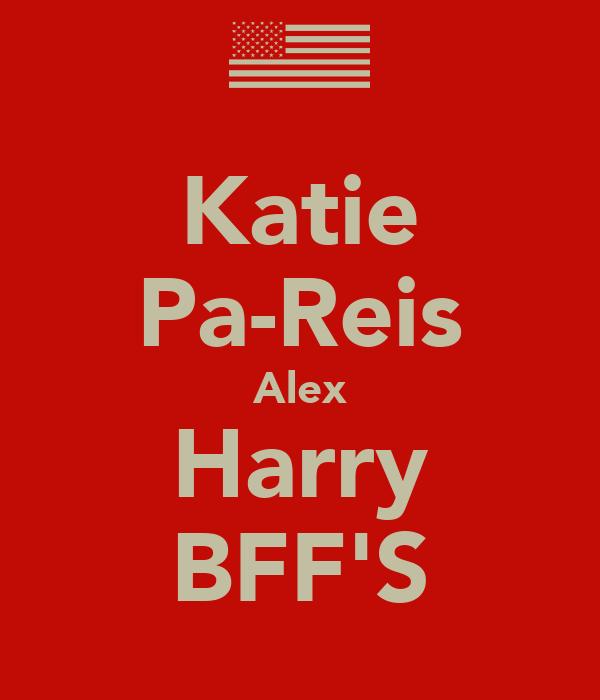 Katie Pa-Reis Alex Harry BFF'S
