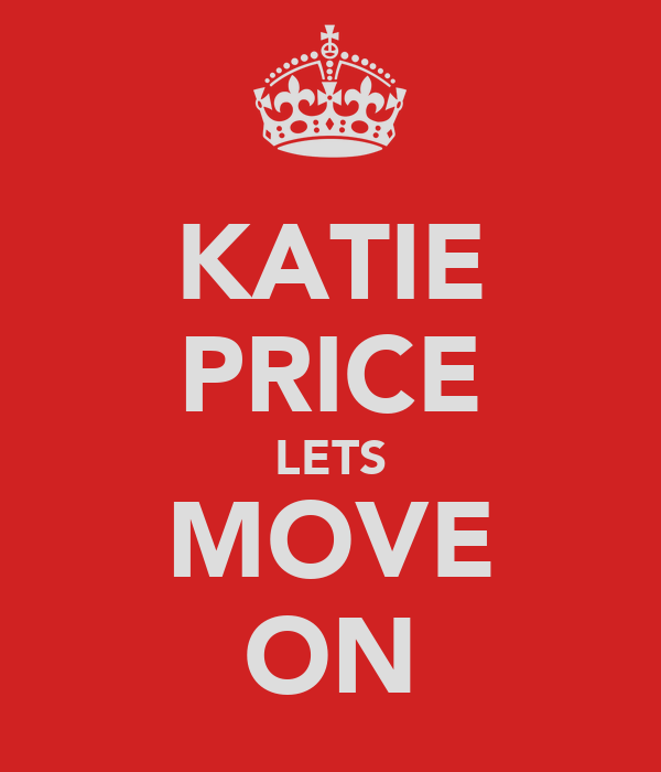 KATIE PRICE LETS MOVE ON