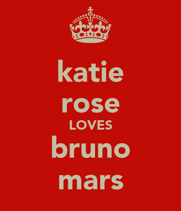 katie rose LOVES bruno mars