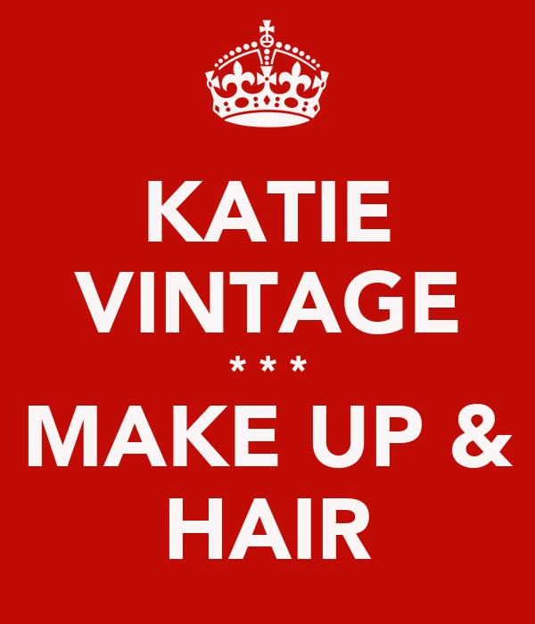 KATIE VINTAGE * * * MAKE UP & HAIR