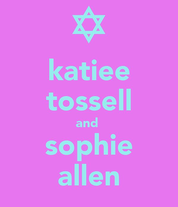 katiee tossell and  sophie allen