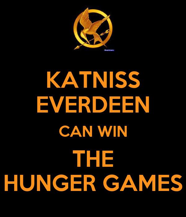 KATNISS EVERDEEN CAN WIN THE HUNGER GAMES