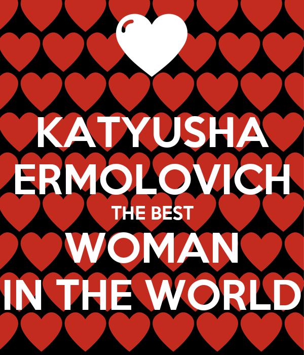 KATYUSHA ERMOLOVICH THE BEST WOMAN IN THE WORLD