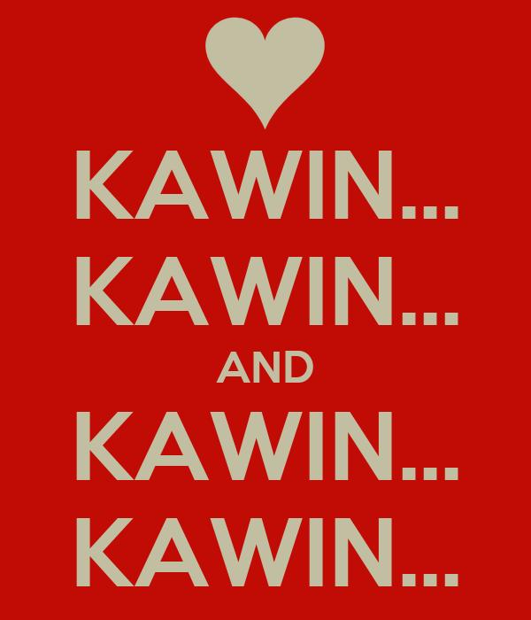 KAWIN... KAWIN... AND KAWIN... KAWIN...