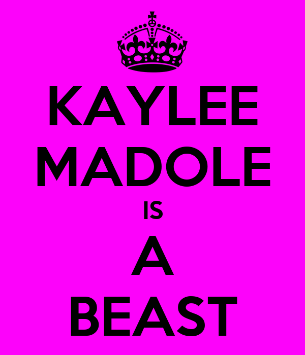 KAYLEE MADOLE IS A BEAST